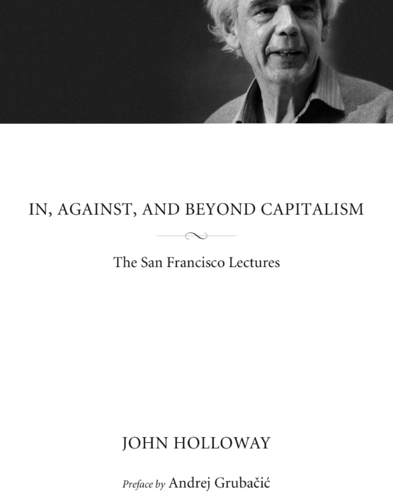 In, Against and Beyond Capitalism