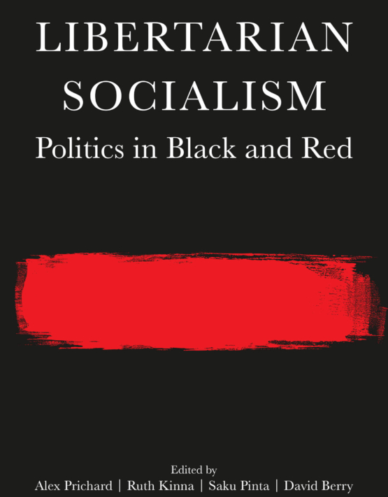 Libertarian Socialism_ Politics in Black and Red