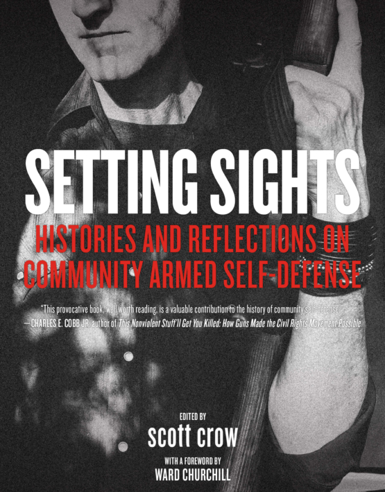 Setting Sights_ Histories and Reflections on Community Armed Self-Defense
